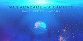 Mariamadame - A Caminho