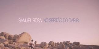 Samuel Rosa - No Sertão do Cariri (Explora)