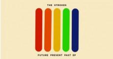The Strokes - Future Present Past EP