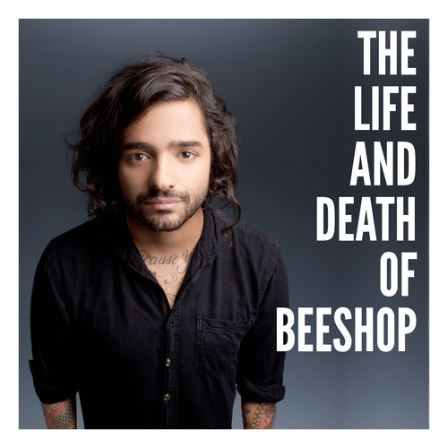 Beeshop - The Life And Death Of Beeshop