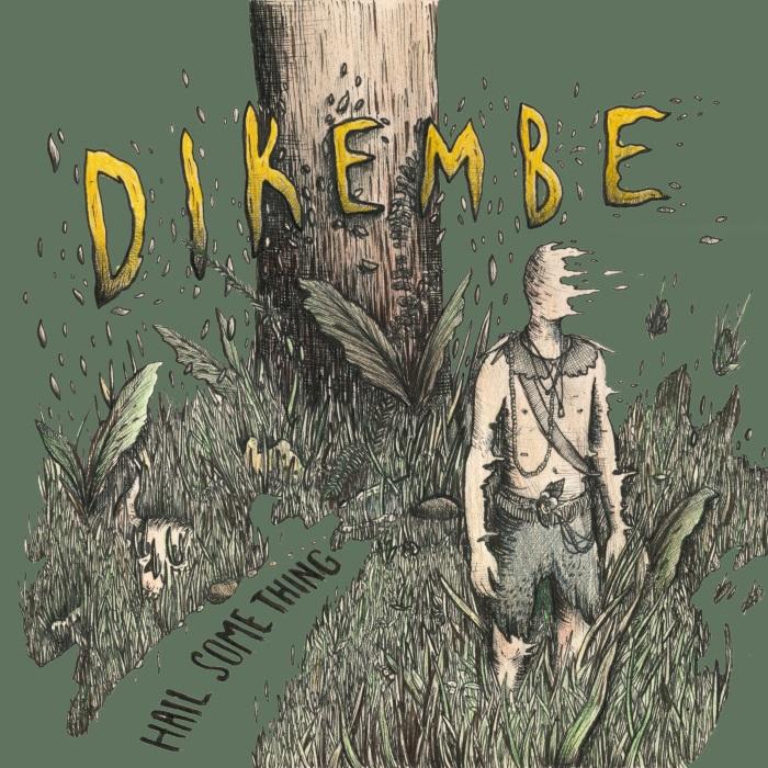 Dikembe - Hail Something