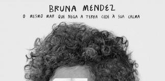 Bruna Mendez - O Mesmo Mar...