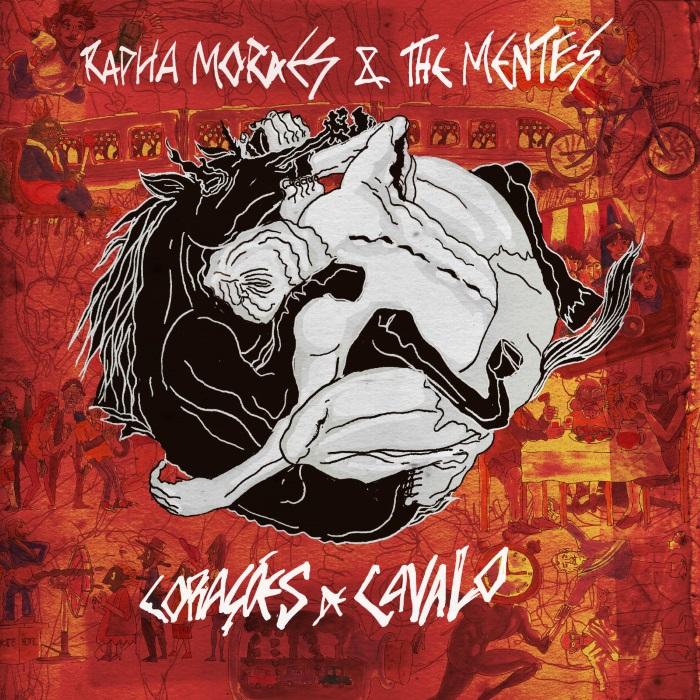 Rapha Moraes & The Mentes - Corações de Cavalo