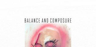Balance And Composure - Light We Made