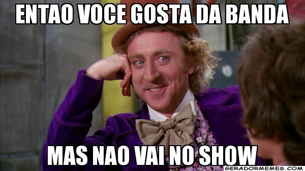 Meme com Willy Wonka