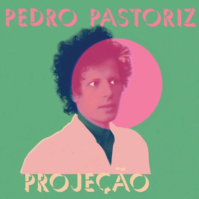 Pedro Pastoriz - Projeção