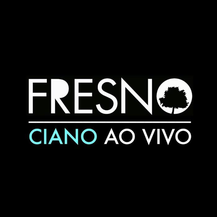 Fresno - Ciano ao vivo