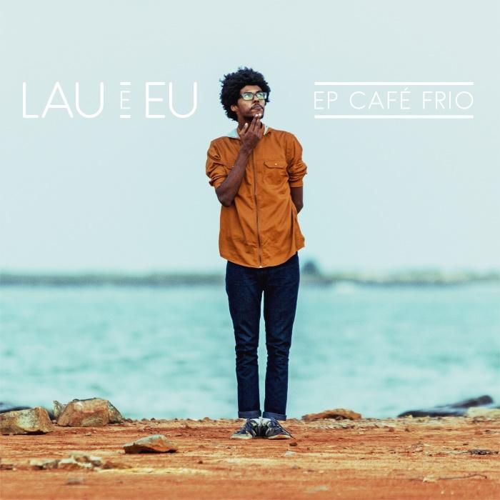 Lau e Eu - Café Frio