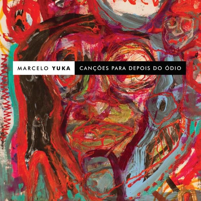 Marcelo Yuka - Canções Para Depois do Ódio