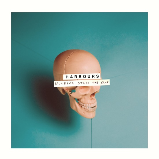 Harbours - Nothing Stays The Same