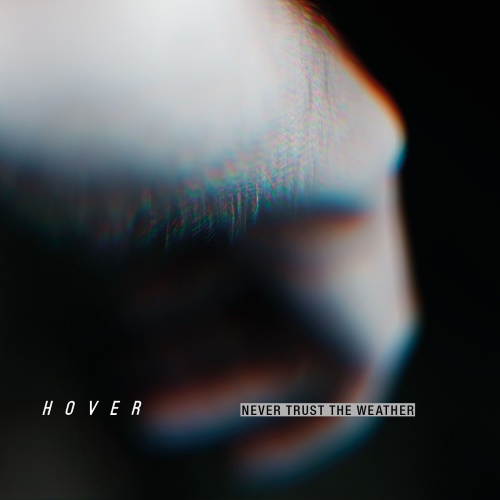 Hover - Never Trust The Weather