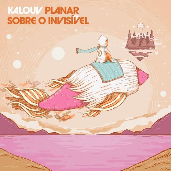 Kalouv - Planar Sobre o Invisível