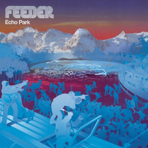 Feeder - Echo Park