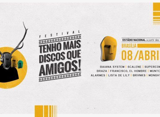 Festival Tenho Mais Discos Que Amigos!