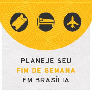 Planeje seu fim de semana em Brasília