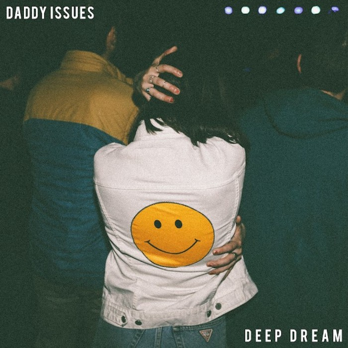 Daddy Issues - Deep Dream