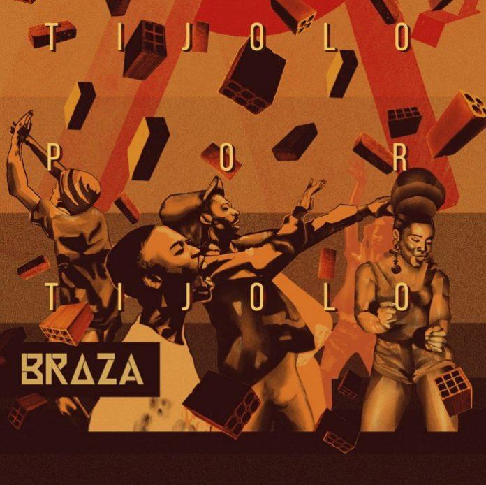 BRAZA - Tijolo Por Tijolo