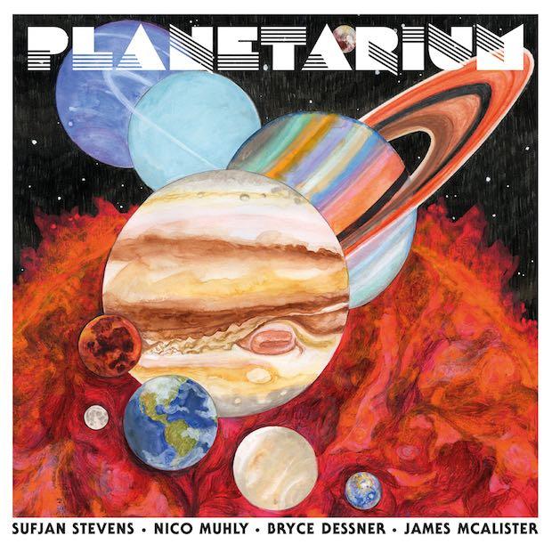 Planetarium - Sufjan Stevens, Bryce Dessner, Nico Muhly e James McAlister capa