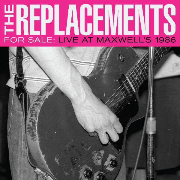 The Replacements - Live At Maxwell's