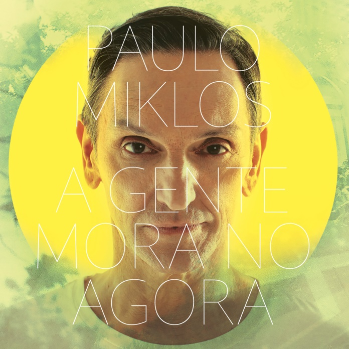 Paulo Miklos - A Gente Mora no Agora