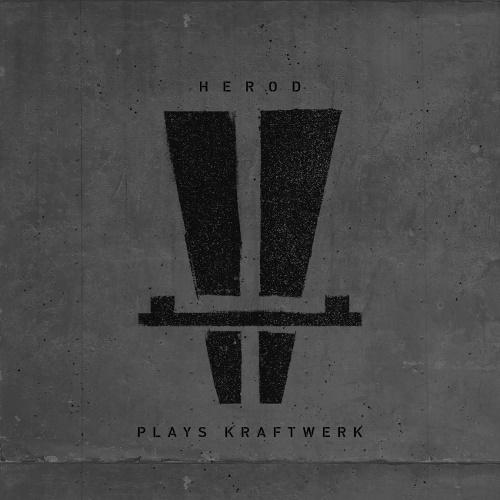Herod Plays Kraftwerk