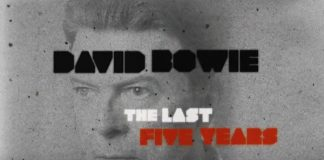 "David Bowie - Documentário ""The Last Five Years"""