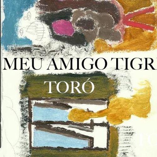 Meu Amigo Tigre - Toró