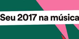 Seu 2017 na música pelo Spotify