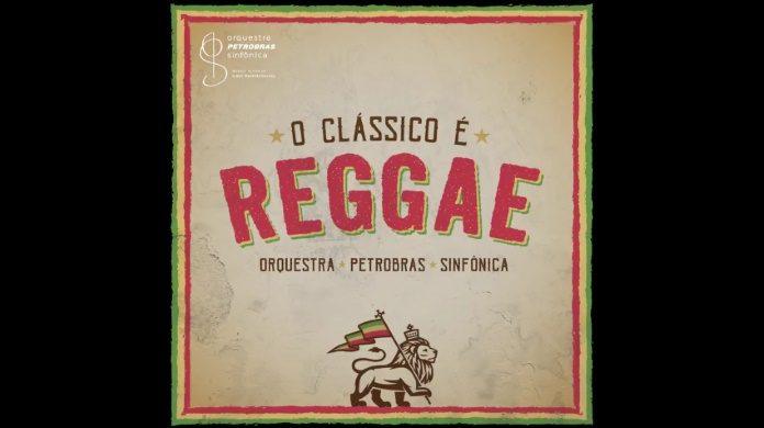 Orquestra Petrobras Sinfônica - O Clássico É Reggae