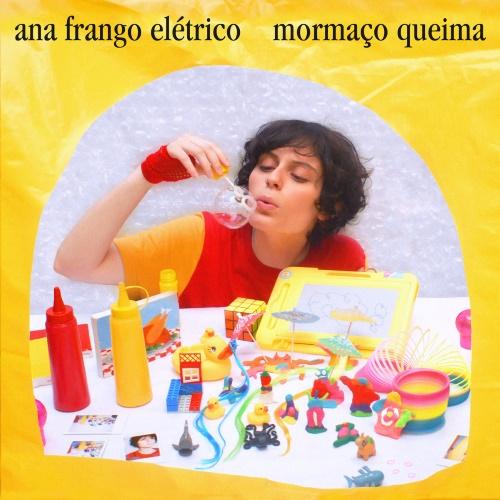 Ana Frango Elétrico - Mormaço Queima