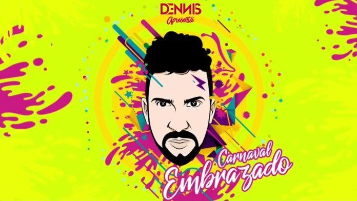 Dennis DJ - Carnaval Embrazado