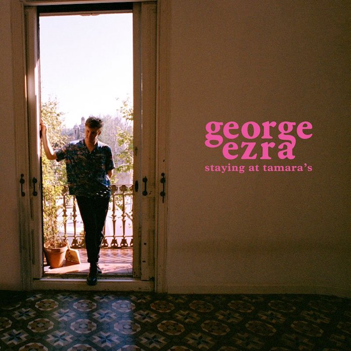 George Ezra - Staying At Tamara's