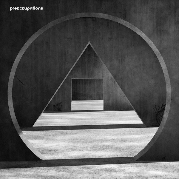 Preoccupations- New Material