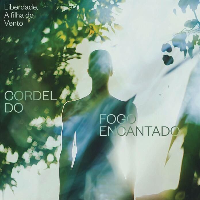 Cordel Do Fogo Encantado - Liberdade, a Filha do Vento