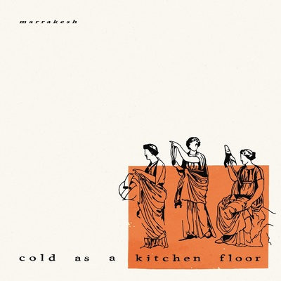 Marrakesh - Cold as a Kitchen Floor