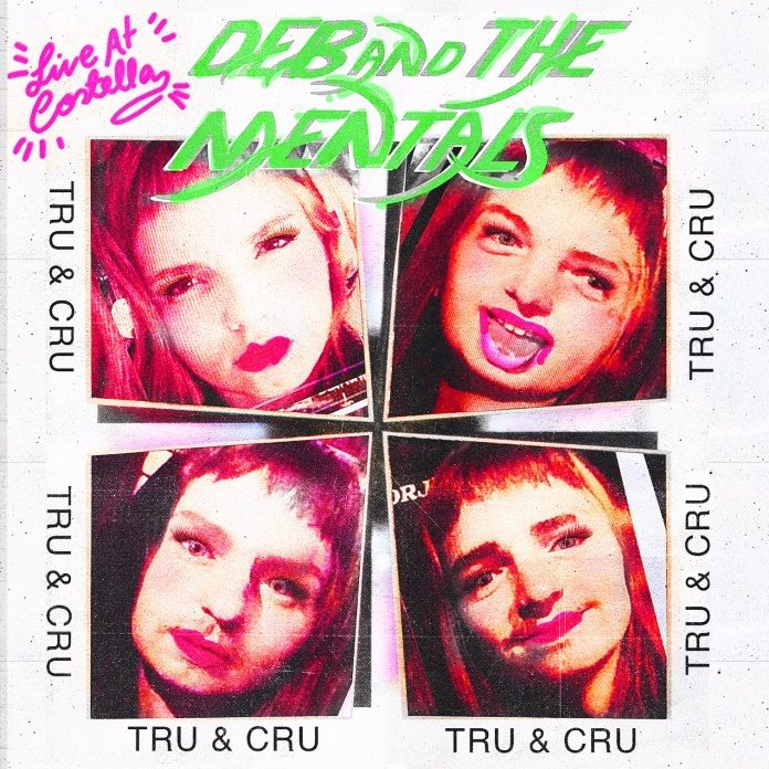 Deb & The Mentals - Tru&Cru