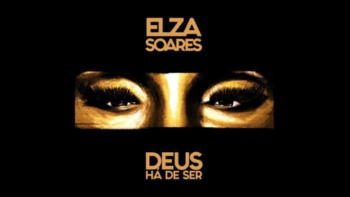 Elza Soares - Deus Há de Ser