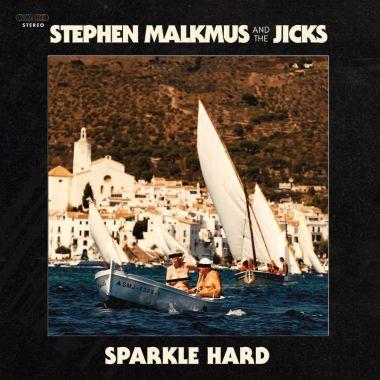 Stephen Malkmus and the Jicks - Sparkle Hard