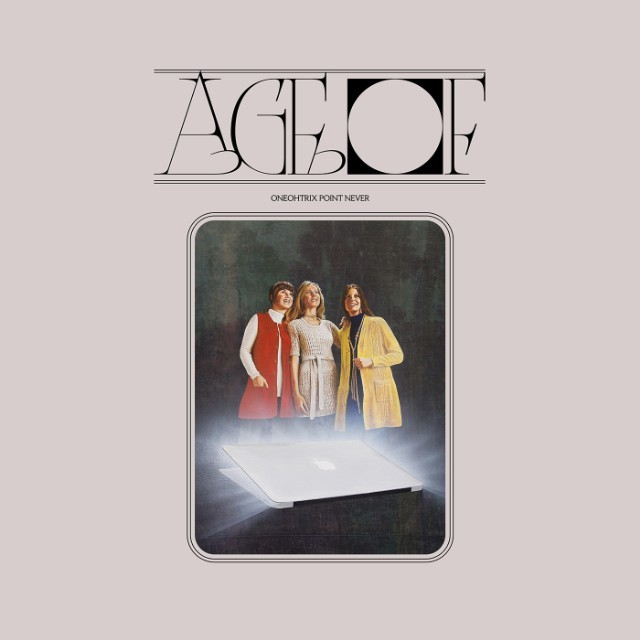 Oneohtrix Point Never - Age Of capa