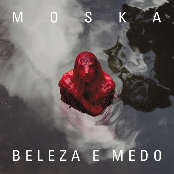 Moska - Beleza e Medo