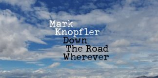 Mark Knopfler Down The Road Wherever