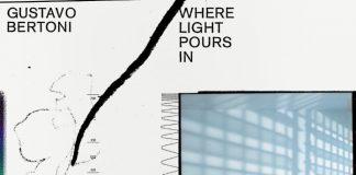 Gustavo Bertoni - Where Light Pours In