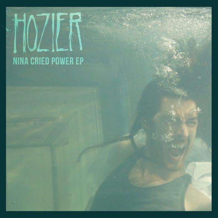 Hozier - Nina Cried Power