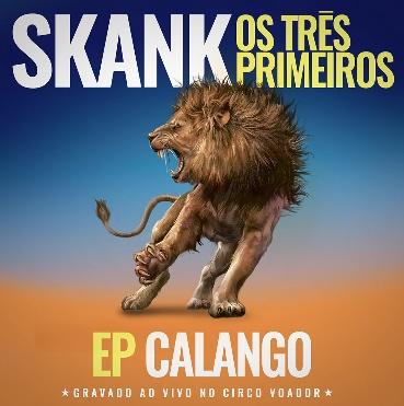 Skank - Os Três Primeiros, EP Calango