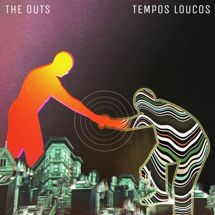 The Outs - Tempos Loucos
