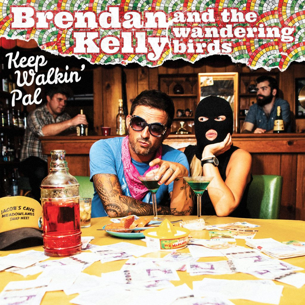 Brendan Kelly and the Wandering Birds - Keeo Walkin' Pal