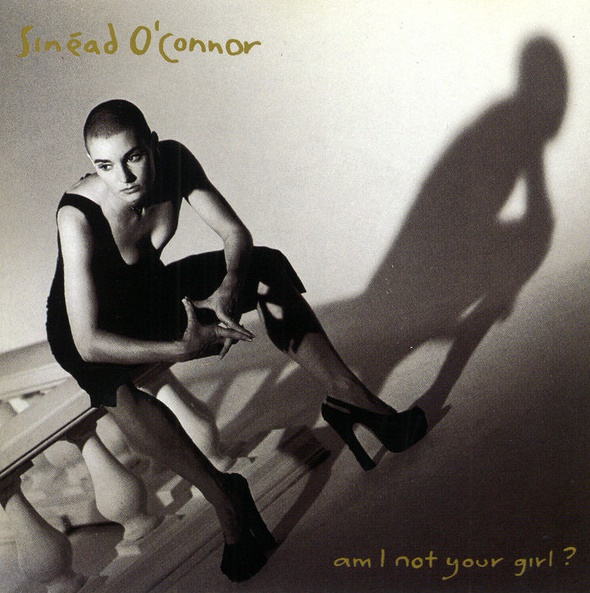 Sinéad O'Connor - Am I Not Your Girl?