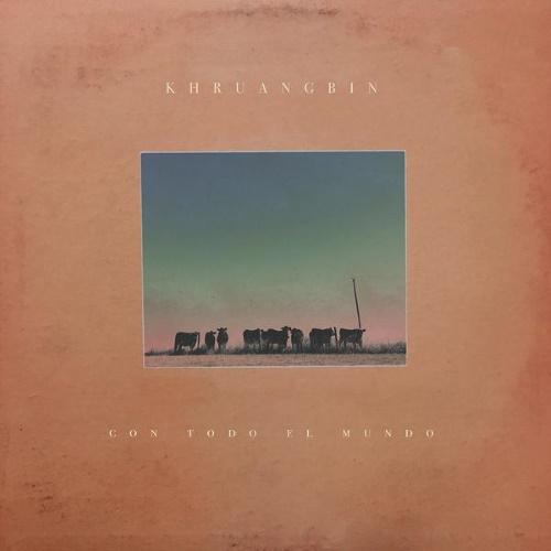 Khruangbin - Con Todo El Mundo