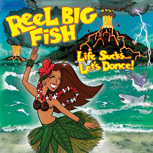 Reel Big Fish - Life Sucks... Let's Dance