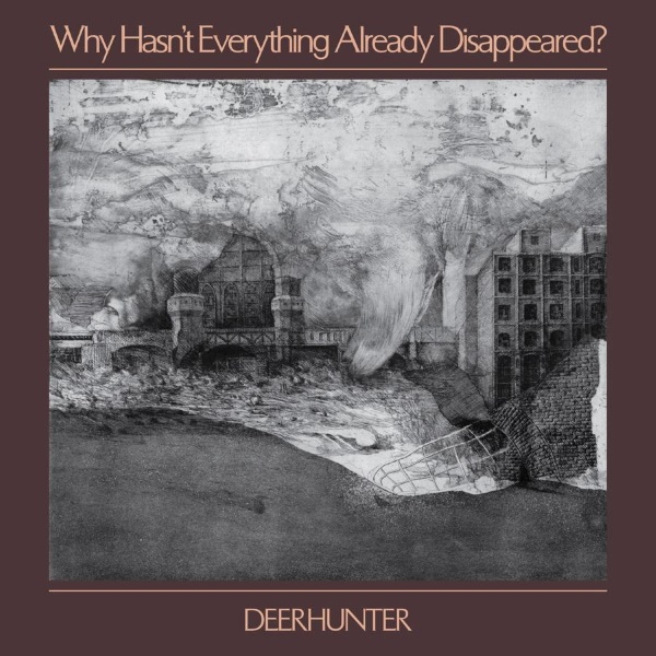 Deerhunter - Why Hasn